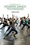 "Joshua Legg, ""Introduction to Modern Dance Techniques"" (Princeton Book Company, 2011)"