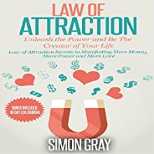 Law of Attraction: Unleash the Power and Be the Creator of Your Life (       UNABRIDGED) by Simon Gray Narrated by Phil Baker