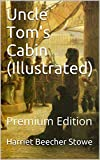 Image of Uncle Tom's Cabin (Illustrated): Premium Edition