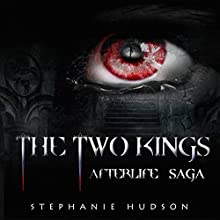 The Two Kings: Afterlife Saga, Book 2 Audiobook by Stephanie Hudson Narrated by Rebecca Rainsford