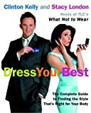 Dress Your Best: The Complete Guide to Finding the Style Thats Right for Your Body [Paperback]