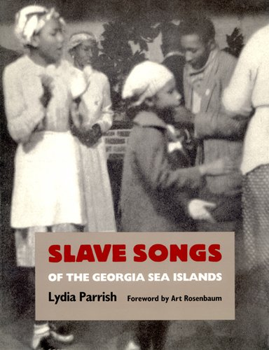 Slave Songs of the Georgia Sea Islands (Brown Thrasher Books Ser.)