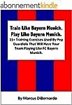 Train Like Bayern Munich. Play Like B...