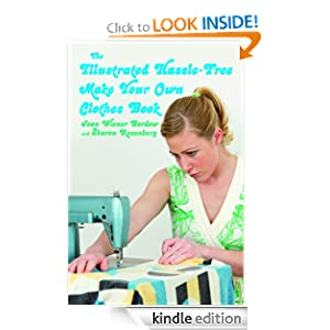 Kindle Daily Deal: The Illustrated Hassle-Free Make Your Own Clothes Book, by Joan Wiener Bordow, Sharon Rosenberg. Publisher: Skyhorse Publishing (September 17, 2008)