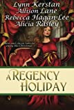A Regency Holiday (1611940575) by Lane, Allison