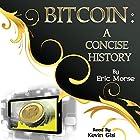 Bitcoin: A Concise History Hörbuch von Eric Morse Gesprochen von: Kevin Gisi