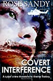 Rose Sandy Covert Interference: A Calla Cress Thriller: 2 (Calla Cress Thrillers)