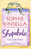 Shopaholic Ties the Knot: Shopaholic Series, Book 3