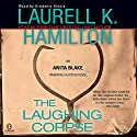 The Laughing Corpse: Anita Blake, Vampire Hunter, Book 2 Audiobook by Laurell K. Hamilton Narrated by Kimberly Alexis