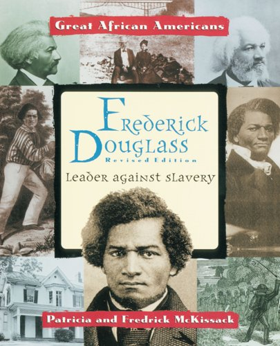 Frederick Douglass: Leader Against Slavery (Great African Americans)
