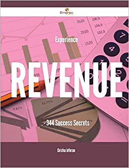 Experience Revenue - 344 Success Secrets
