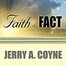 Faith Versus Fact: Why Science and Religion Are Incompatible (       UNABRIDGED) by Jerry A. Coyne Narrated by Joe Barrett