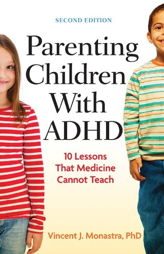 Parenting Children with ADHD: 10 Lessons That Medicine Cannot Teach (Lifetools: Books for the General Public)