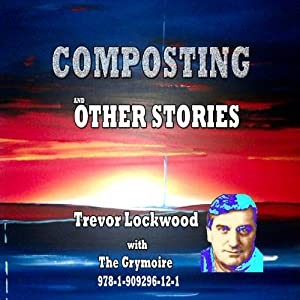 Composting and Other Stories | [Trevor Lockwood]