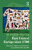 The Routledge History of East Central Europe since 1700 (Routledge Histories)