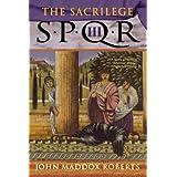 The Sacrilege (SPQR III) ~ John Maddox Roberts