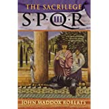The Sacrilege: Spqr IIIvon &#34;John Maddox Roberts&#34;