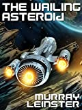 The Wailing Asteroid: A Classic of Science Fiction