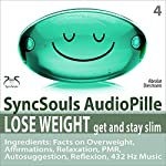 Lose Weight, Get and Stay Slim: Facts on Overweight, Affirmations, Relaxation, PMR, Autosuggestion, Reflexion, 432 Hz Music (SyncSouls AudioPille) | Franziska Diesmann,Torsten Abrolat