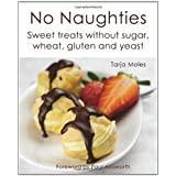 No Naughties: Sweet Treats Without Sugar, Wheat, Gluten and Yeastby Tarja Moles
