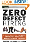 Zero Defect Hiring: A Quick Guide to the Most Important Decisions Managers Have to Make