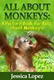Childrens Book About Monkeys: A Kids Picture Book About Monkeys with Photos and Fun Facts