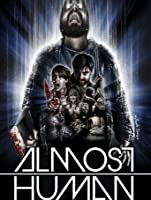 Almost Human (Watch While It's In Theatres) [HD]