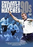 England's Greatest Ever Matches - The 90s [DVD]