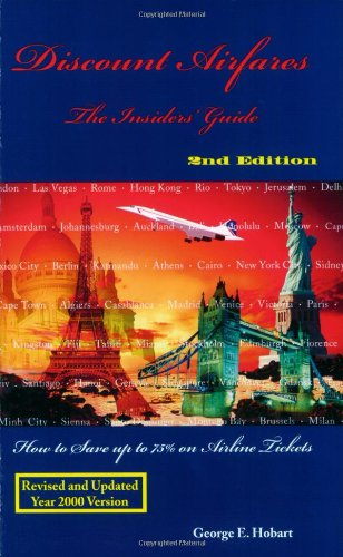 Discount Airfares : The Insiders' Guide, How to Save Up to 75% on Airline Tickets  2nd Edition PDF