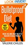 Bulletproof Diet: Weight Loss, More E...
