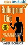 Bulletproof Diet: Weight Loss, More E...