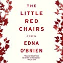 The Little Red Chairs Audiobook by Edna O'Brien Narrated by Juliet Stevenson
