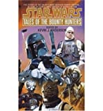 Kevin J. Anderson [Star Wars: Tales of the Bounty Hunters] [by: Kevin J. Anderson]
