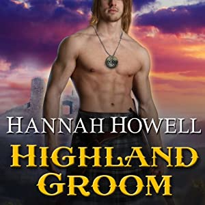 Highland Groom: The Highland, Book 8 | [Hannah Howell]