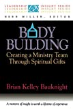 img - for Body Building: Creating a Ministry Team Through Spiritual Gifts (Leadership Insights Series) book / textbook / text book