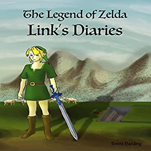 Legend of Zelda Continues: Links Diaries: Legend of Zelda Books, Book 1 Hörbuch von Trent Harding Gesprochen von: J D Kelly
