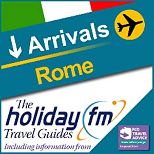 Rome: Holiday FM Travel Guide Audiobook