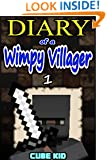 Diary of a Wimpy Villager: Book 1 (An unofficial Minecraft book): (For kids who like: Minecraft books, Minecraft diaries, Minecraft stories, Minecraft series, Minecraft fiction, Minecraft novels)