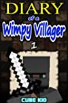 Diary of a Wimpy Villager: Book 1 (An...