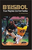 Beisbol, Sus Reglas Comentadas (Spanish Edition)