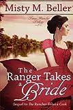 The Ranger Takes a Bride (Texas Rancher Trilogy) (Volume 2)