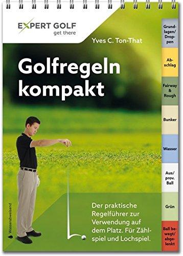 golfregeln-kompakt-der-praktische-regelfuhrer-zur-verwendung-auf-dem-platz