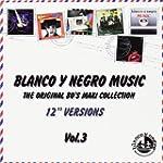 I love Blanco y Negro Music vol.3