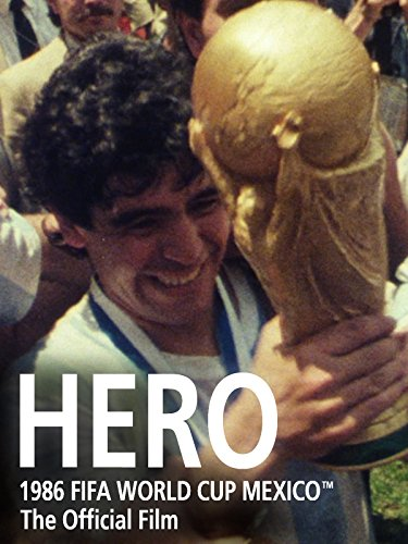 Hero: The Official film of 1986 FIFA World Cup Mexico