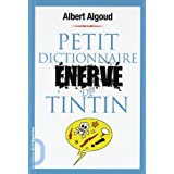 Petit dictionnaire nerv de Tintinpar Albert Algoud
