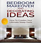 Bedroom Makeover and Decorating Ideas...