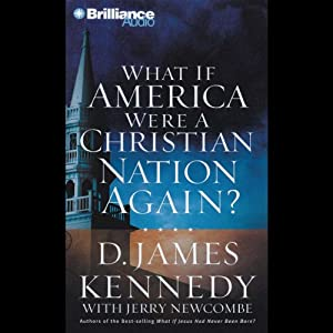 What if America Were a Christian Nation Again? | [D. James Kennedy, Jerry Newcombe]