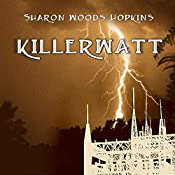 Killerwatt | Sharon Woods Hopkins