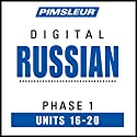 Russian Phase 1, Unit 16-20: Learn to Speak and Understand Russian with Pimsleur Language Programs  by  Pimsleur