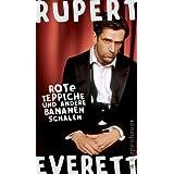 """Rote Teppiche und andere Bananenschalenvon """"Rupert Everett"""""""